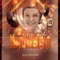 The Mega Collection — Elis Regina