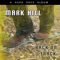 Back on Track — Mark Hill
