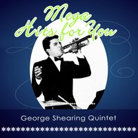 Mega Hits For You — George Shearing Quintet