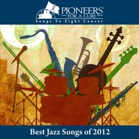 Pioneers for a Cure - Best Jazz Songs of 2012 — сборник
