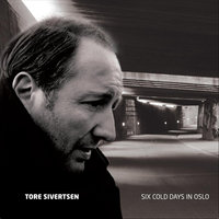 Six Cold Days in Oslo — Tore Sivertsen