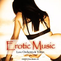 Erotic Music — Love Orchestra & Voices