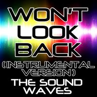 Won't Look Back — The Soundwaves