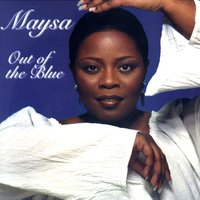 Out of the Blue — Maysa
