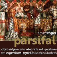 Wagner: Parsifal — Hans Hotter, Orchester der Bayreuther Festspiele, Hans Knappertsbusch, Walther Fritz, Ludwig Weber, George London, Jess Thomas, Рихард Вагнер