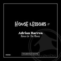 House Lessons Ep — Adrian Barron