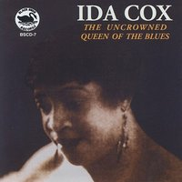 The Uncrowned Queen of the Blues — Ida Cox