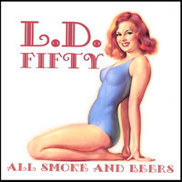 All Smoke & Beers — Lethal Dose Fifty