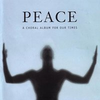 Peace - A Choral Album For Our Times — Handel And Haydn Society Chorus, Grant Llewellyn