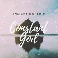 Constant God — InSight Worship