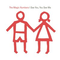 I See You, You See Me — The Magic Numbers