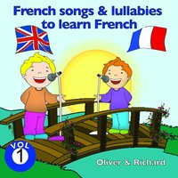 French Songs and Lullabies to Learn French, Vol. 1 — Oliver, Richard