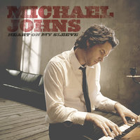 Heart On My Sleeve — Michael Johns