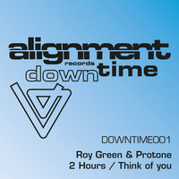 2 Hours / Think of You — Roy Green, Protone, Roy Green & Protone, Roygreen & Protone