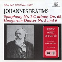 Brahms: Symphony No. 1 and Hungarian Dances 5 & 6 — Юрий Симонов, Russian Music Society, Budapest Concert Orchestra, Иоганнес Брамс