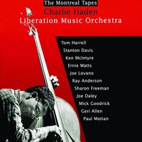 Liberation Music Orchestra: The Montreal Tapes — Charlie Haden