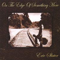 On The Edge of Something More — Eric Slater