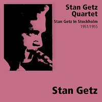 Stan Getz In Stockholm — Stan Getz & His Swedish All Stars