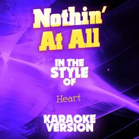 Nothin' at All (In the Style of Heart) - Single — Ameritz Audio Karaoke
