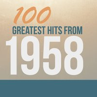 100 Greatest Hits from 1958 — сборник