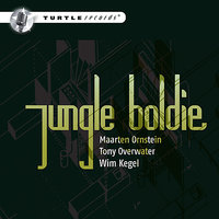 Jungle Boldie — Maarten Ornstein, Tony Overwater, Jungle Boldie, Wim Kegel