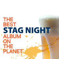 The Best Stag Night Album On The Planet — сборник