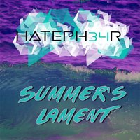 Summer's Lament — Hateph34r