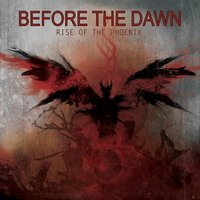 Rise of the Phoenix — Before The Dawn