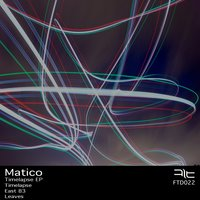 Timelapse Ep — Matico