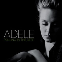 Rolling In the Deep — Adele