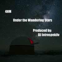 Under the Wandering Stars — 4HM
