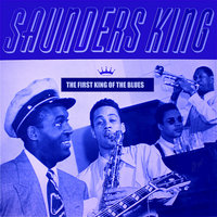 The First King of the Blues — Saunders King