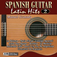 Spanish Guitar Latin Hits 2 — Manuel Granada: Spanish Guitar