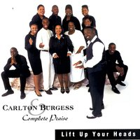 Lift Up Your Heads — Carlton Burgess & Complete Praise
