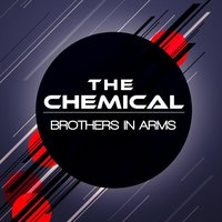 Brothers in Arms — The Chemical