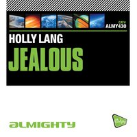 Almighty Presents: Jealous — Holly Lang