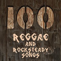100 Reggae and Rocksteady Songs — сборник