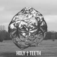 Lungs — Holy Teeth