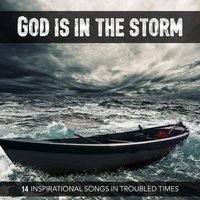 God Is in the Storm (14 Inspirational Songs in Troubled Times) — сборник