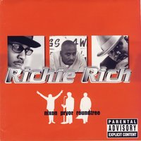 Nixon Pryor Roundtree — Richie Rich, Richie Rich Ft Too Short, PSD, The Replacement Killerz, Harm & Various Others