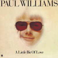 A Little Bit Of Love — Paul Williams