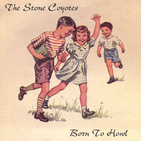 Born To Howl — The Stone Coyotes