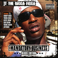 Mandatory Business - Block Edition — JT The Bigga Figga