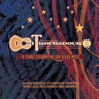 San Diego Troubadour: 10th Anniversary Compilation, Vol. 1 (Blues, Roots & Americana) — сборник