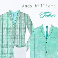 Fellow — Andy Williams