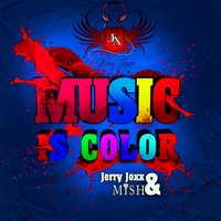 Music Is Colour — Jerry Joxx, Mish