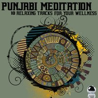 Punjabi Meditation: 18 Relaxing Tracks for Your Wellness — сборник
