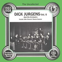 The Uncollected: Dick Jurgen And His Orchestra (Vol 2) — Eddy Howard, Ronnie Kemper, Dick Jurgen And His Orchestra