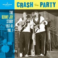 Crash The Party (The Benny Joy Story 1957-61, Vol. 1) — Benny Joy
