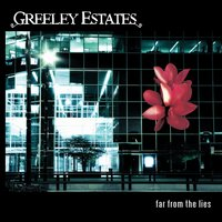Far From The Lies — Greeley Estates